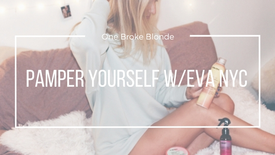 Pamper Your Hair w/ Eva NYC!!