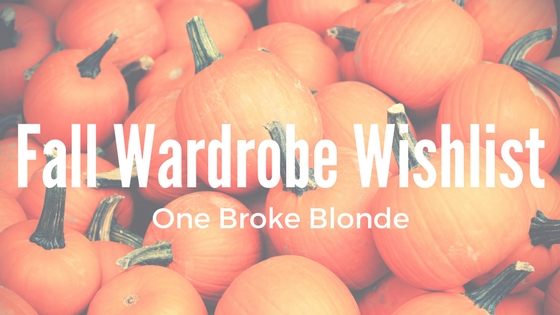 My Fall Wardrobe Wishlist!!