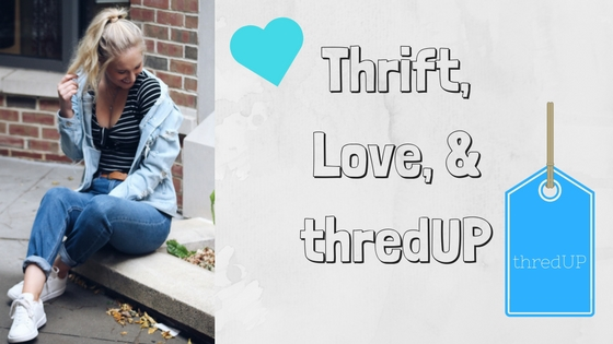 Thrift, Love, & thredUp